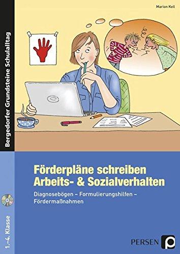 Förderpläne schreiben: Arbeits- & Sozialverhalten: Diagnosebögen - Formulierungshilfen - Fördermaßnahmen (1. bis 4. Klasse) (Bergedorfer® Grundsteine Schulalltag)