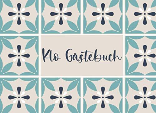 Klo Gästebuch mediterrane Fliesen lustiges Geschenk zum Einzug für Paare für die erste gemeinsame Wohnung | Buch: 120 Seiten mit Vorlagen zum ausfüllen | Querformat ca. 21cm x 15cm