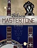 Gibson Mastertone: Flathead 5-String Banjos of the 1930s and 1940s