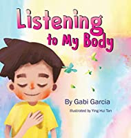 Listening to My Body: A guide to helping kids understand the connection between their sensations (what the heck are those?) and feelings so that they can get better at figuring out what they need