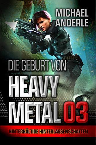 Hinterhältige Hinterlassenschaften (Die Geburt von Heavy Metal 3)