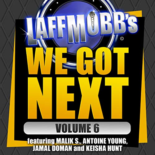 Laffmobb's We Got Next, Vol. 6 audiobook cover art