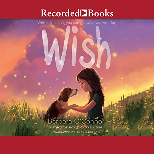 Wish                   By:                                                                                                                                 Barbara O'Connor                               Narrated by:                                                                                                                                 Suzy Jackson                      Length: 4 hrs and 41 mins     422 ratings     Overall 4.8