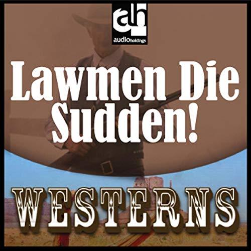 Lawmen Die Sudden! cover art