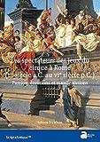 Les spectateurs des jeux du cirque à Rome (Ier siècle a.C. - VIe siècle p.C.) Passion, émotions et manifestations