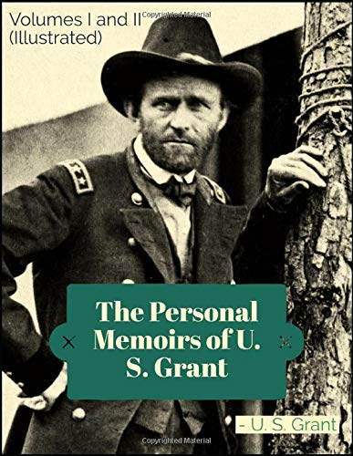 Compare Textbook Prices for The Personal Memoirs of U. S. Grant Volumes I and IIillustrated  ISBN 9798673008478 by Grant, U.S.