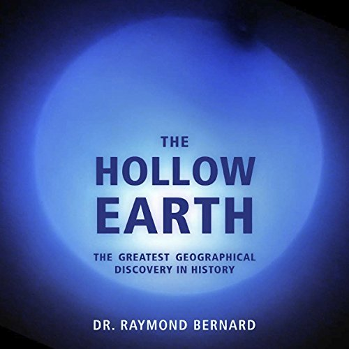 The Hollow Earth: The Greatest Geographical Discovery in History audiobook cover art