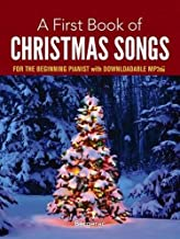 A First Book of Christmas Songs for the Beginning Pianist: with Downloadable MP3s Book PDF