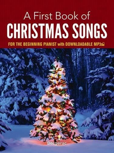 A First Book of Christmas Songs: For the Beginning Pianist with Downloadable MP3s