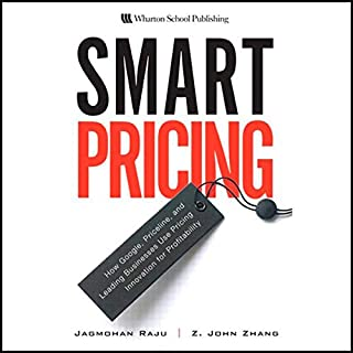 Smart Pricing     How Google, Priceline, and Leading Businesses Use Pricing Innovation for Profitability              Written by:                                                                                                                                 Jagmohan Raju                               Narrated by:                                                                                                                                 Knighton Bliss                      Length: 6 hrs and 59 mins     2 ratings     Overall 3.0