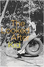 The Looked After Kid, Revised Edition: My Life in a Children's Home