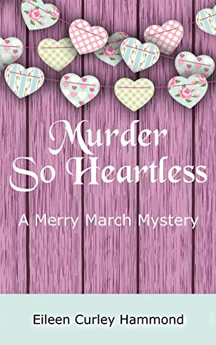 Murder So Heartless: A Merry March Mystery (Merry March Mysteries Book 3)