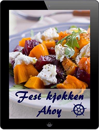Fest kjøkken Ahoy: 1000 beste oppskriftene for å feire (Norwegian Edition)