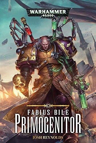 Warhammer 40.000 - Primogenitor: Fabius Bile Trilogie 01
