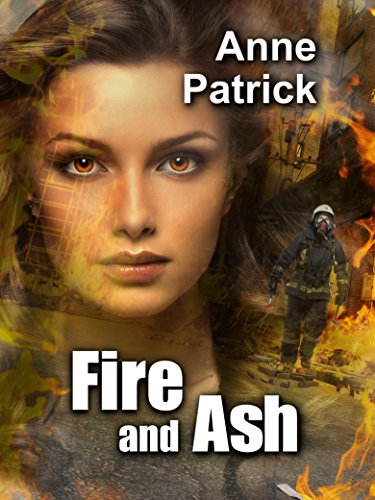 Fire and Ash by [Anne Patrick]
