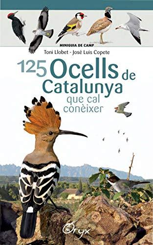 125 Ocells De Catalunya: que cal conèixer (Miniguia de camp)