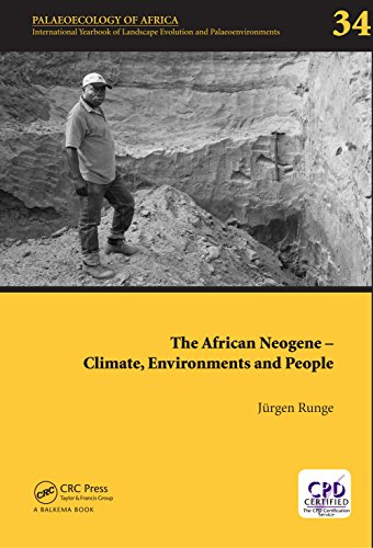 The African Neogene - Climate, Environments and People: Palaeoecology of Africa 34 (English Edition)
