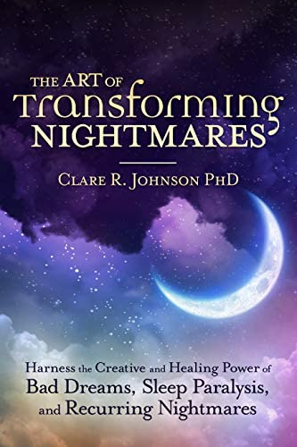 The Art of Transforming Nightmares Harness the Creative and Healing Power of Bad Dreams Sleep product image