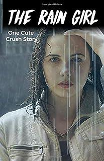 The Rain Girl: One Cute Crush Story (Modern Love Stories)