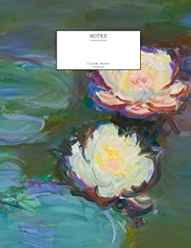 """Claude Monet """"Nympheas"""" Notebook (8.5"""" x 11""""-104 Pages): (Decorative Notebook, Appreciation Journal, Personal Diary) (Volume 4) 1517077222 Book Cover"""