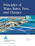 Principles of Water Rates, Fees and Charges (M1): AWWA Manual of Practice