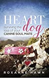 Heart Dog: Surviving the Loss of Your Canine Soul Mate