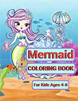 Mermaid Coloring Book: Cute and Unique Coloring and Activity Book for Kids 4-8 - 50 Beautiful Mermaid Designs and Their Ocean Friends - Perfect Gift!