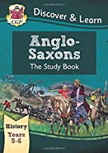 KS2 Discover & Learn: History - Anglo-Saxons Study Book, Year 5 & 6 (for the New Curriculum) by CGP Books (2014-10-03)