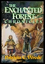 THE ENCHANTED FOREST CHRONICLES:  Book (1) One: Talking to Dragons; Book (2) Two: Dealing With Dragons; Book (3) Three: Se...