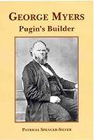 George Myers: Pugin's Builder