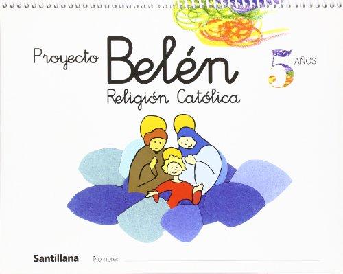 Proyecto Belén, religión católica, Educación Infantil, 5 años - 9788429484878