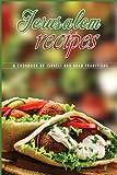 Jerusalem Recipes: A Cookbook of Israeli and Arab Traditions