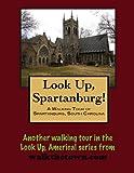 A Walking Tour of Spartanburg, South Carolina (Look Up, America!)