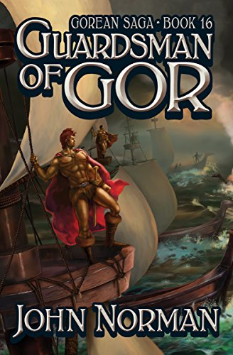 Guardsman of Gor (Gorean Saga Book 16) by [John Norman, Ken W. Kelly]