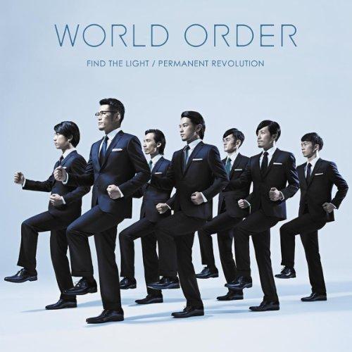 WORLD ORDER 「FIND THE LIGHT/PERMANENT REVOLUTION」
