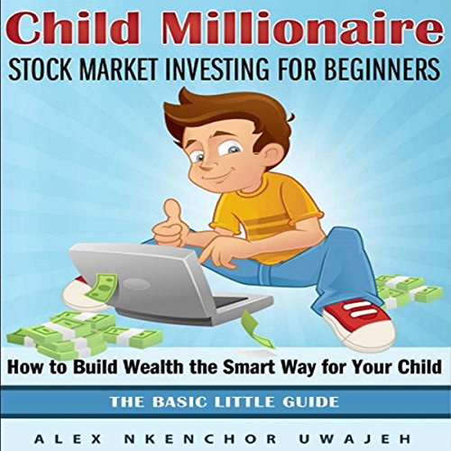 Child Millionaire: Stock Market Investing for Beginners audiobook cover art