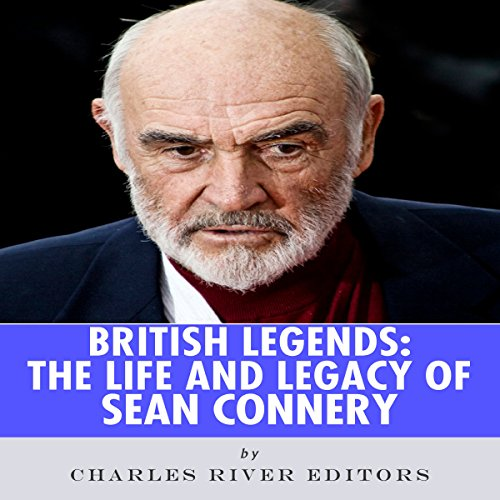 British Legends: The Life and Legacy of Sean Connery audiobook cover art