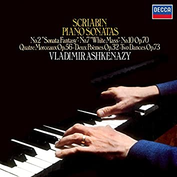 Scriabin: Piano Sonatas Nos. 2, 7 & 10; 4 Morceaux, Op.56