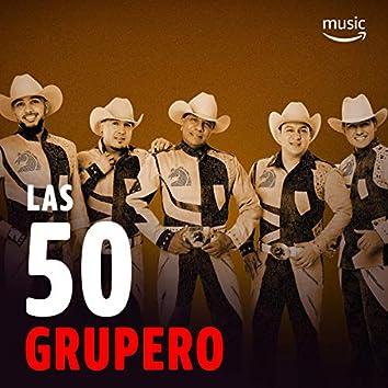 Las 50: Grupero