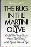 Bug in the Martini Olive and Other True Cases from the Files of Hal Lipset, Private Eye