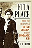 Etta Place: Riding into History with Butch Cassidy and the Sundance Kid
