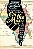 Image of On the Map: A Mind-Expanding Exploration of the Way the World Looks