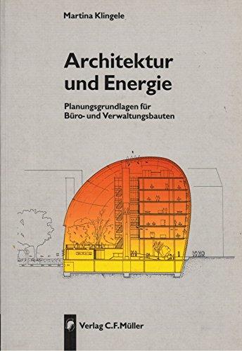Architektur und Energie: Planungsgrundlagen für Büro- und Verwaltungsbauten
