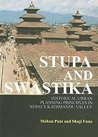STUPA and SWASTIKA: HIstorical Urban Planning Principles in Nepal's Katmandu Valley