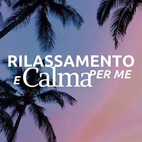 Rilassamento e Calma per Me: Rumore Bianco per Dormire e Musica Rilassante CD