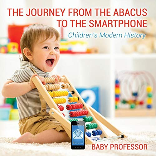 The Journey from the Abacus to the Smartphone   Childrens Modern History