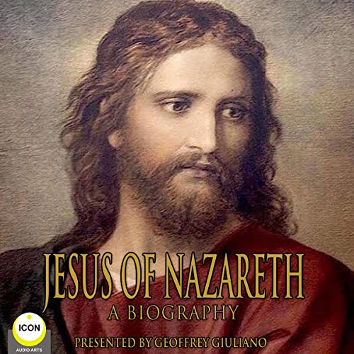 Jesus of Nazareth - A Biography  By  cover art