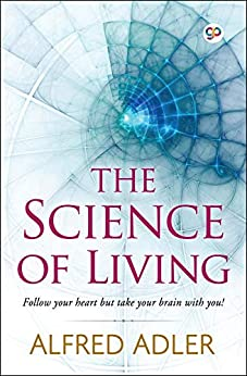 The Science of Living (English Edition) por [Alfred Adler]