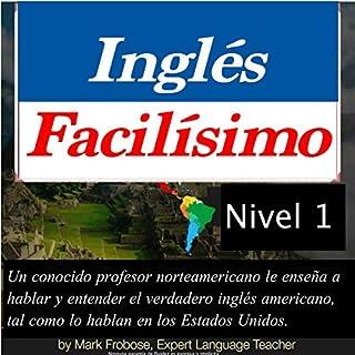 Inglés Facilísimo - Level I - 8 Horas de Inglés Americano Intensivo [Easy English - Level I - 8 Hours of Intensive American English] audiobook cover art