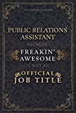 Notebook Planner Public Relations Assistant Because Freakin' Awesome Is Not An Official Job Title Luxury Cover: A5, 5.24 x 22.86 cm, Homeschool, ... 6x9 inch, Monthly, Schedule, Life, 120 Pages -  Independently published